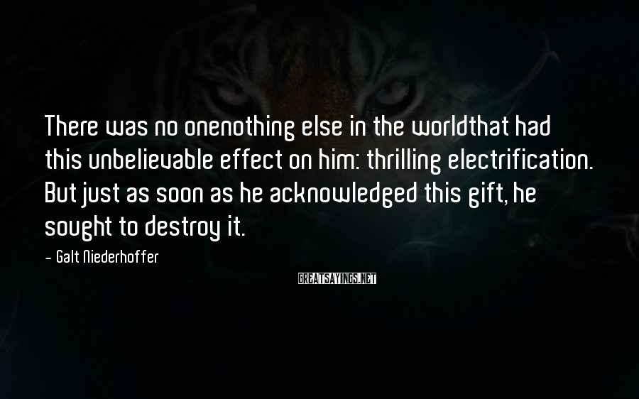Galt Niederhoffer Sayings: There was no onenothing else in the worldthat had this unbelievable effect on him: thrilling