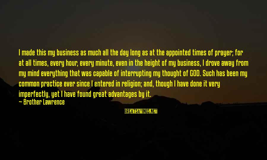 Gary Beadle Sayings By Brother Lawrence: I made this my business as much all the day long as at the appointed
