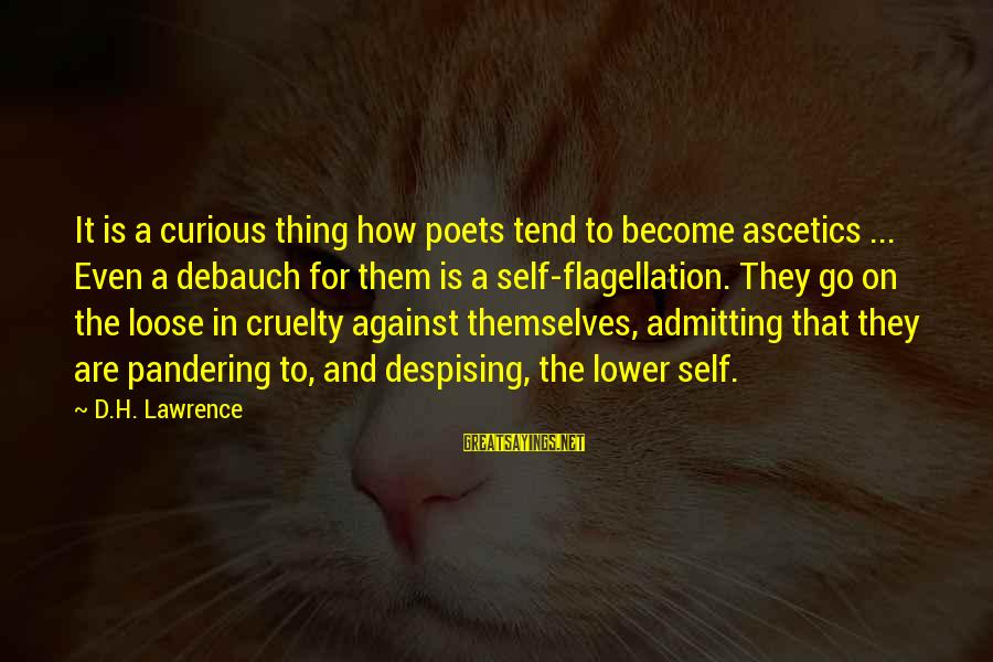 Gary Beadle Sayings By D.H. Lawrence: It is a curious thing how poets tend to become ascetics ... Even a debauch