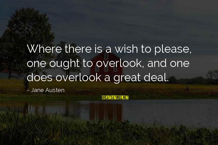 Gary Beadle Sayings By Jane Austen: Where there is a wish to please, one ought to overlook, and one does overlook