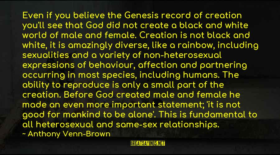 Gay Love Sayings By Anthony Venn-Brown: Even if you believe the Genesis record of creation you'll see that God did not