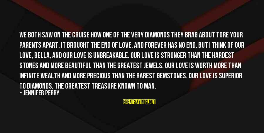 Gemstones Sayings By Jennifer Perry: We both saw on the cruise how one of the very diamonds they brag about