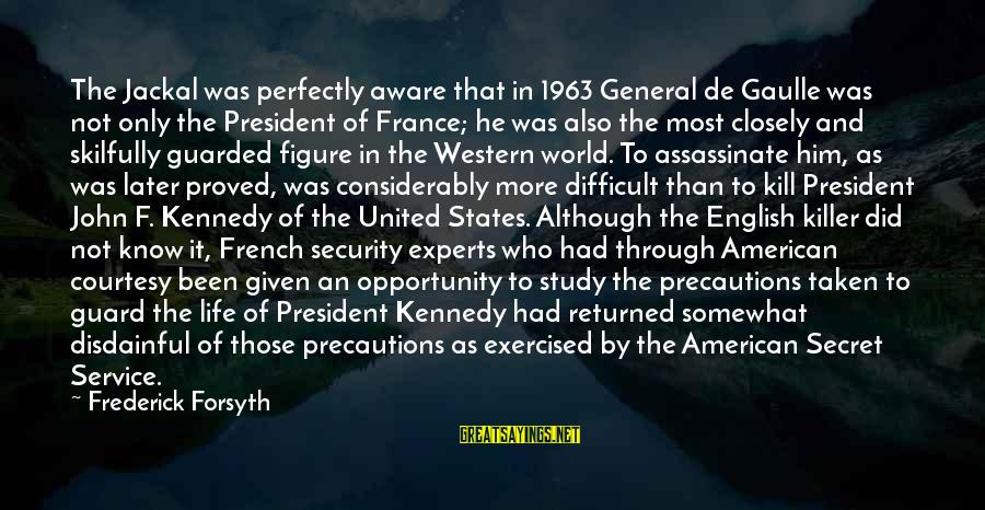 General French Sayings By Frederick Forsyth: The Jackal was perfectly aware that in 1963 General de Gaulle was not only the