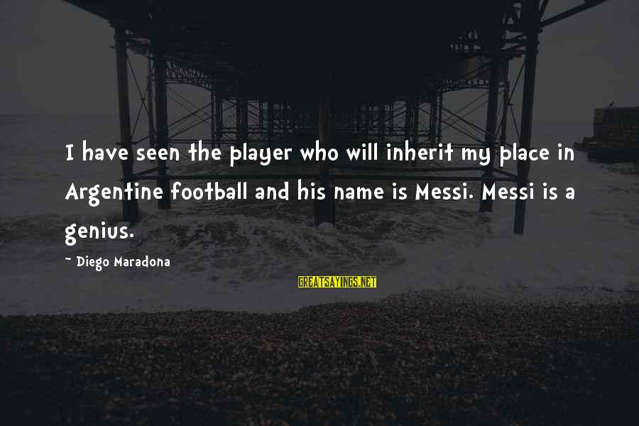 Genius Football Sayings By Diego Maradona: I have seen the player who will inherit my place in Argentine football and his