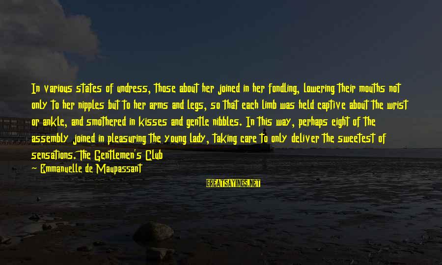 Gentlemen's Sayings By Emmanuelle De Maupassant: In various states of undress, those about her joined in her fondling, lowering their mouths