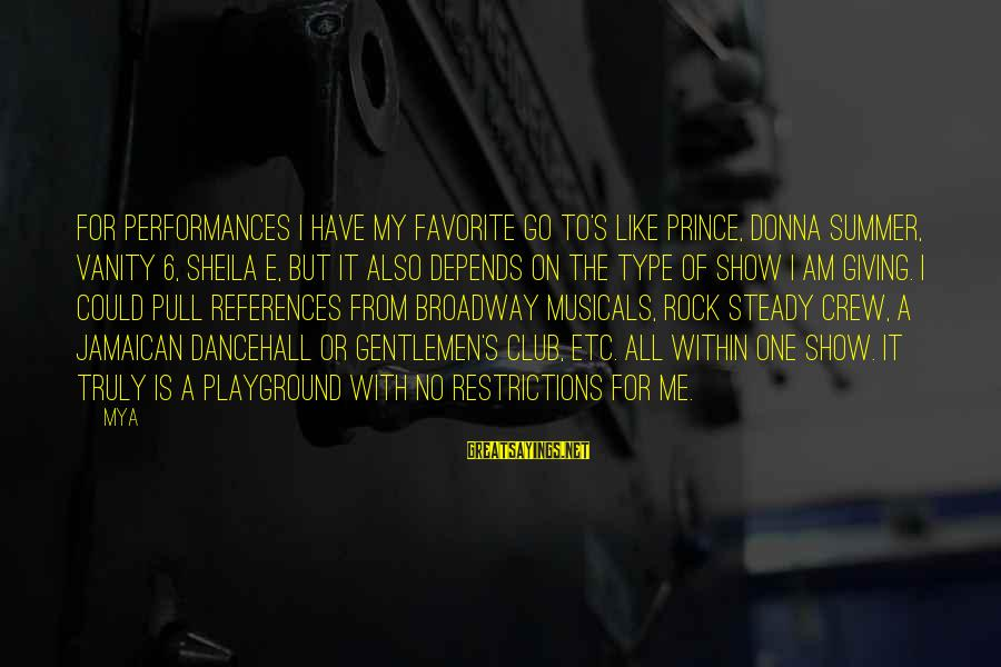 Gentlemen's Sayings By Mya: For performances I have my favorite go to's like Prince, Donna Summer, Vanity 6, Sheila