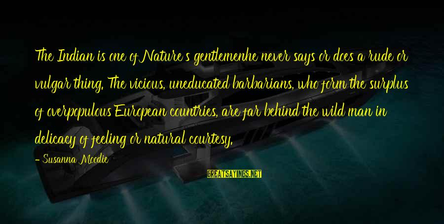 Gentlemen's Sayings By Susanna Moodie: The Indian is one of Nature's gentlemenhe never says or does a rude or vulgar