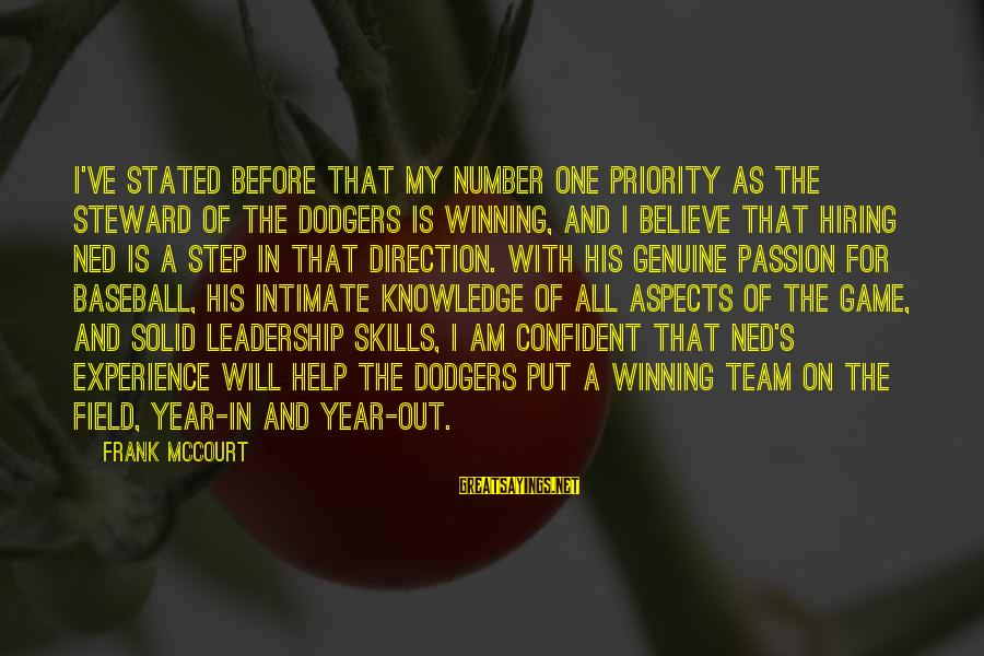 Genuine Help Sayings By Frank McCourt: I've stated before that my number one priority as the steward of the Dodgers is