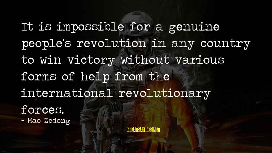 Genuine Help Sayings By Mao Zedong: It is impossible for a genuine people's revolution in any country to win victory without