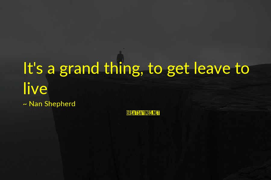 George Costanza Steinbrenner Sayings By Nan Shepherd: It's a grand thing, to get leave to live