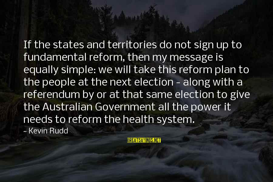 George Petrie Sayings By Kevin Rudd: If the states and territories do not sign up to fundamental reform, then my message