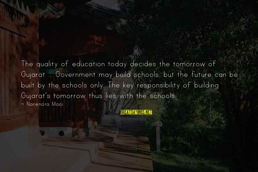 George Sr Sayings By Narendra Modi: The quality of education today decides the tomorrow of Gujarat ... Government may build schools,