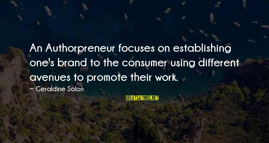 Geraldine's Sayings By Geraldine Solon: An Authorpreneur focuses on establishing one's brand to the consumer using different avenues to promote