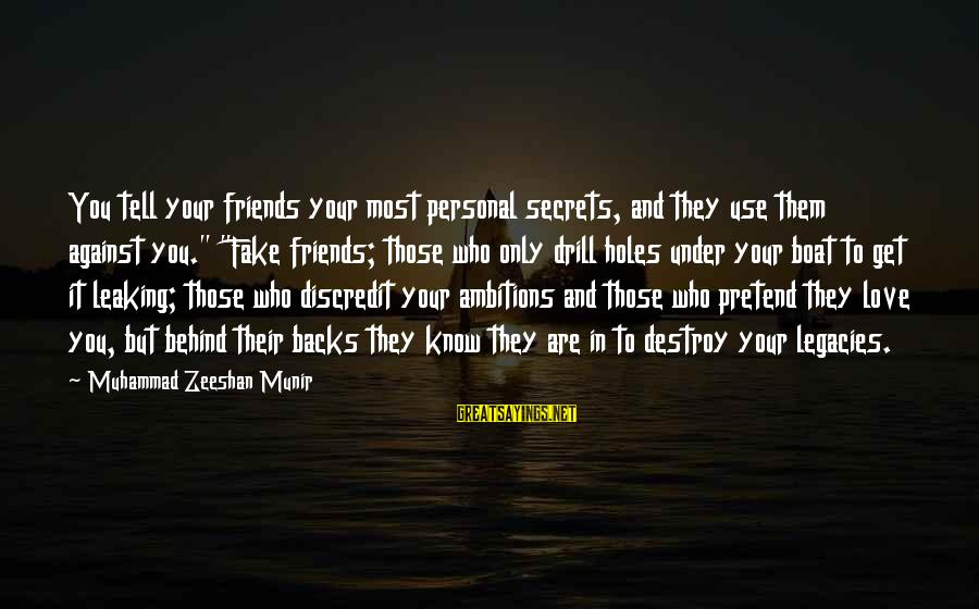 """Get Backs Sayings By Muhammad Zeeshan Munir: You tell your friends your most personal secrets, and they use them against you."""" """"Fake"""