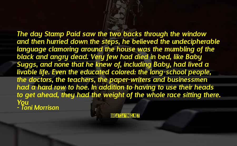 Get Backs Sayings By Toni Morrison: The day Stamp Paid saw the two backs through the window and then hurried down