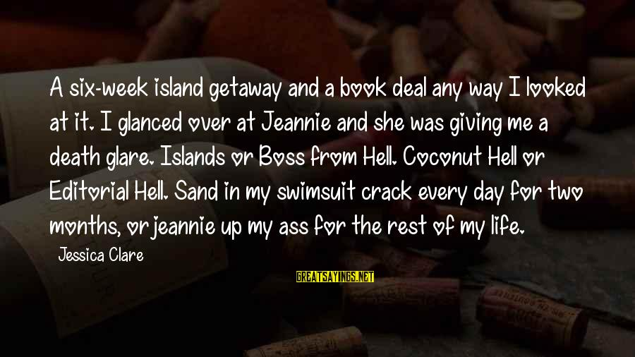 Getaway Sayings By Jessica Clare: A six-week island getaway and a book deal any way I looked at it. I