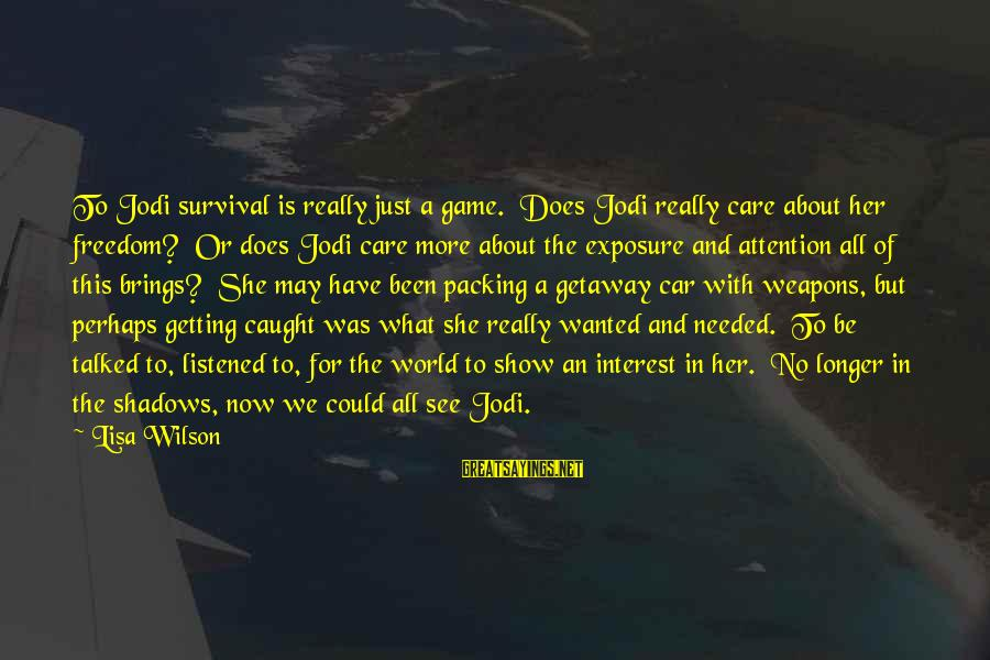 Getaway Sayings By Lisa Wilson: To Jodi survival is really just a game. Does Jodi really care about her freedom?