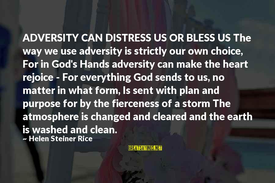 Getting Back On The Right Track Sayings By Helen Steiner Rice: ADVERSITY CAN DISTRESS US OR BLESS US The way we use adversity is strictly our