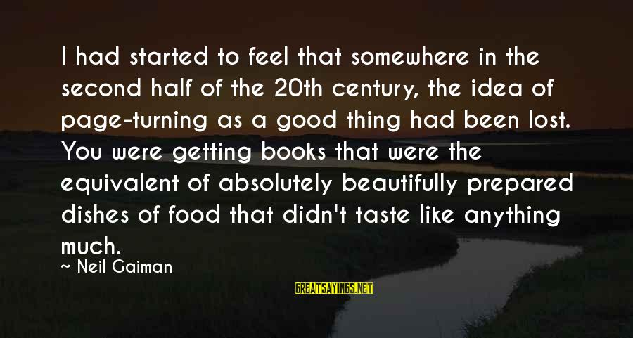 Getting Lost Somewhere Sayings By Neil Gaiman: I had started to feel that somewhere in the second half of the 20th century,