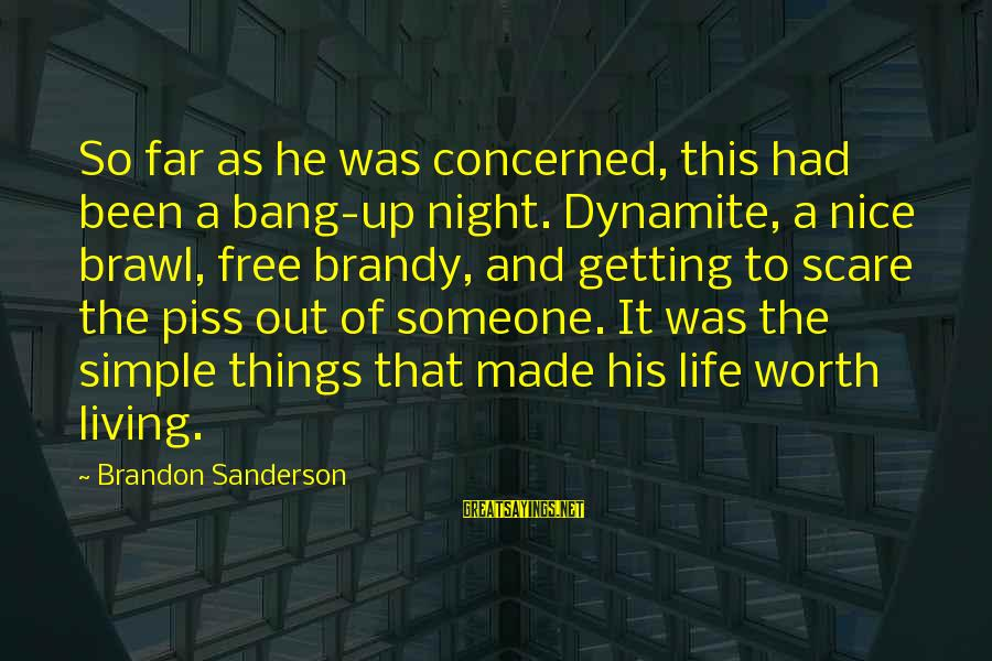 Getting Things For Free Sayings By Brandon Sanderson: So far as he was concerned, this had been a bang-up night. Dynamite, a nice