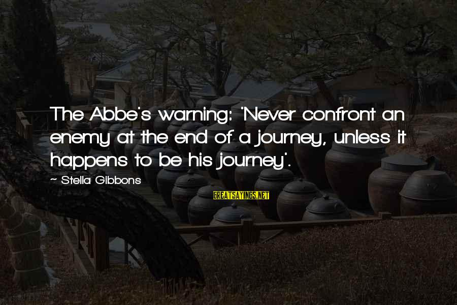 Gibbons's Sayings By Stella Gibbons: The Abbe's warning: 'Never confront an enemy at the end of a journey, unless it