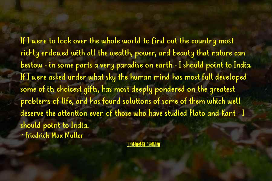 Gifts In Life Sayings By Friedrich Max Muller: If I were to look over the whole world to find out the country most