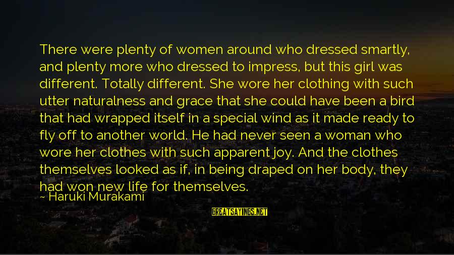 Girl Best Friends Tumblr Sayings By Haruki Murakami: There were plenty of women around who dressed smartly, and plenty more who dressed to
