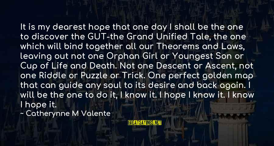 Girl Guide Sayings By Catherynne M Valente: It is my dearest hope that one day I shall be the one to discover