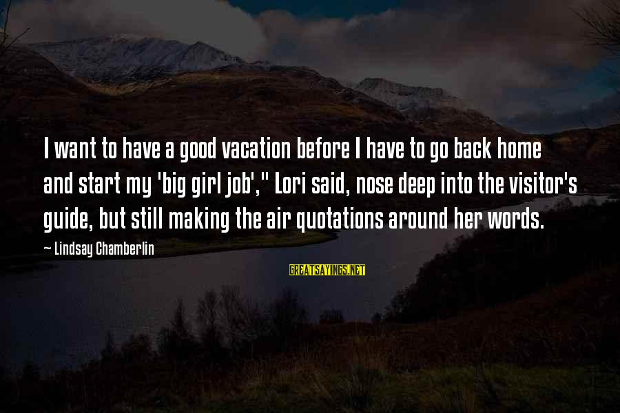 Girl Guide Sayings By Lindsay Chamberlin: I want to have a good vacation before I have to go back home and