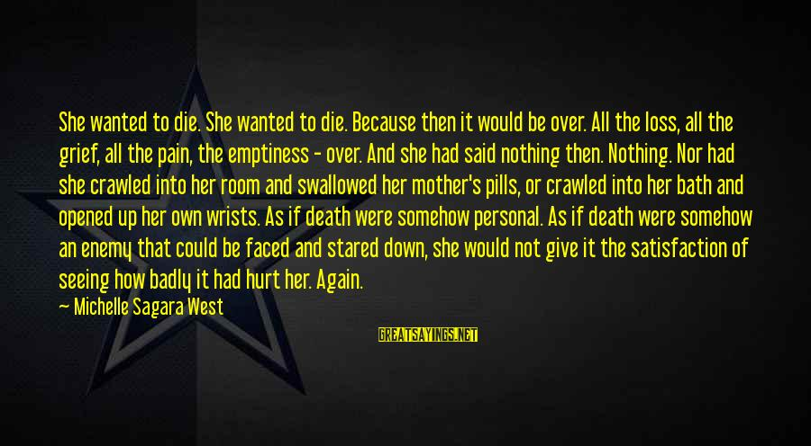 Give It All Or Nothing Sayings By Michelle Sagara West: She wanted to die. She wanted to die. Because then it would be over. All