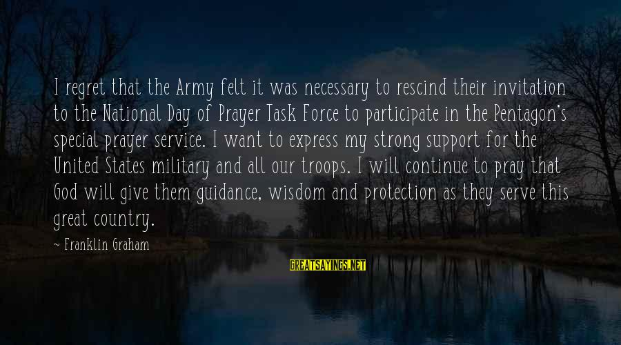 Give It To God Sayings By Franklin Graham: I regret that the Army felt it was necessary to rescind their invitation to the
