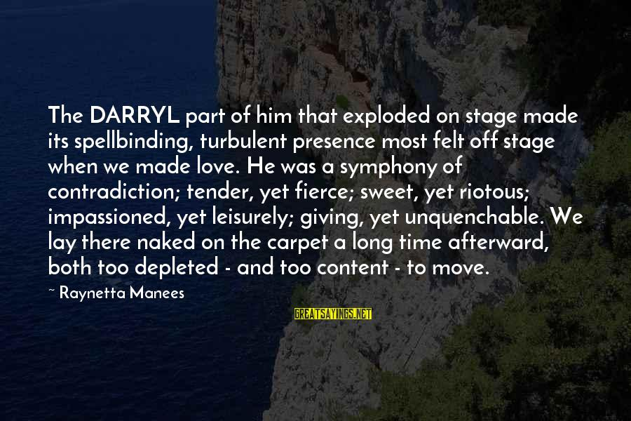 Giving Him Time Sayings By Raynetta Manees: The DARRYL part of him that exploded on stage made its spellbinding, turbulent presence most