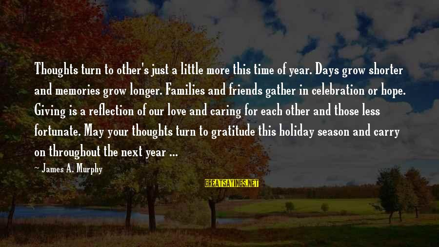 Giving Love To Others Sayings By James A. Murphy: Thoughts turn to other's just a little more this time of year. Days grow shorter