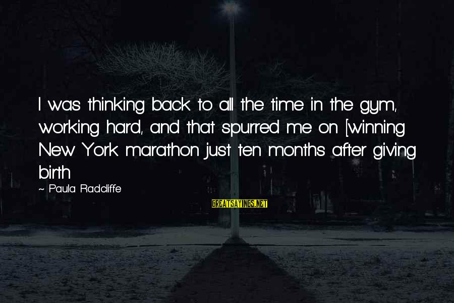 Giving Me Time Sayings By Paula Radcliffe: I was thinking back to all the time in the gym, working hard, and that