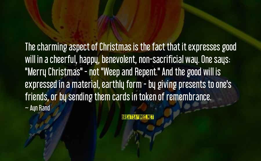 Giving Presents Sayings By Ayn Rand: The charming aspect of Christmas is the fact that it expresses good will in a