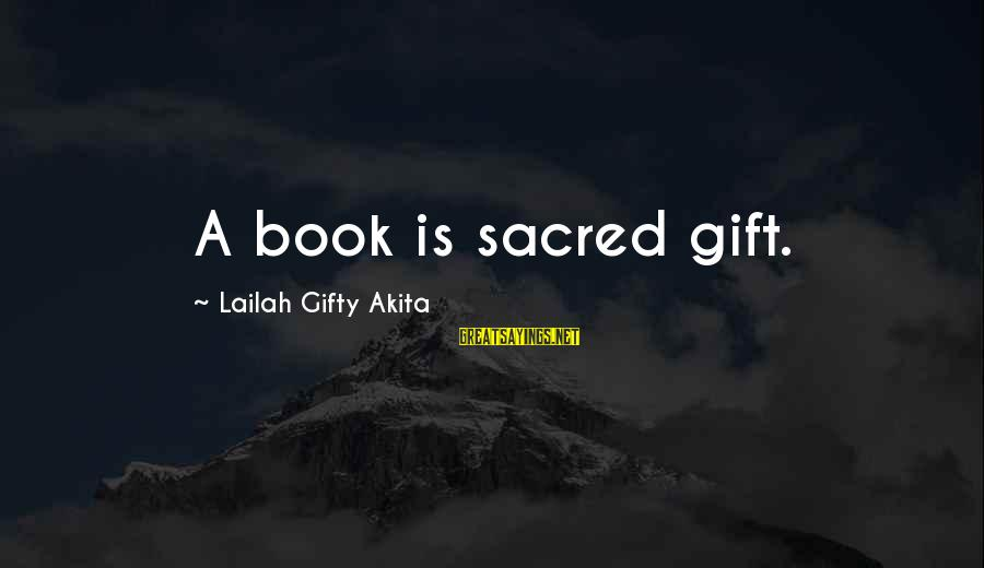 Giving Presents Sayings By Lailah Gifty Akita: A book is sacred gift.