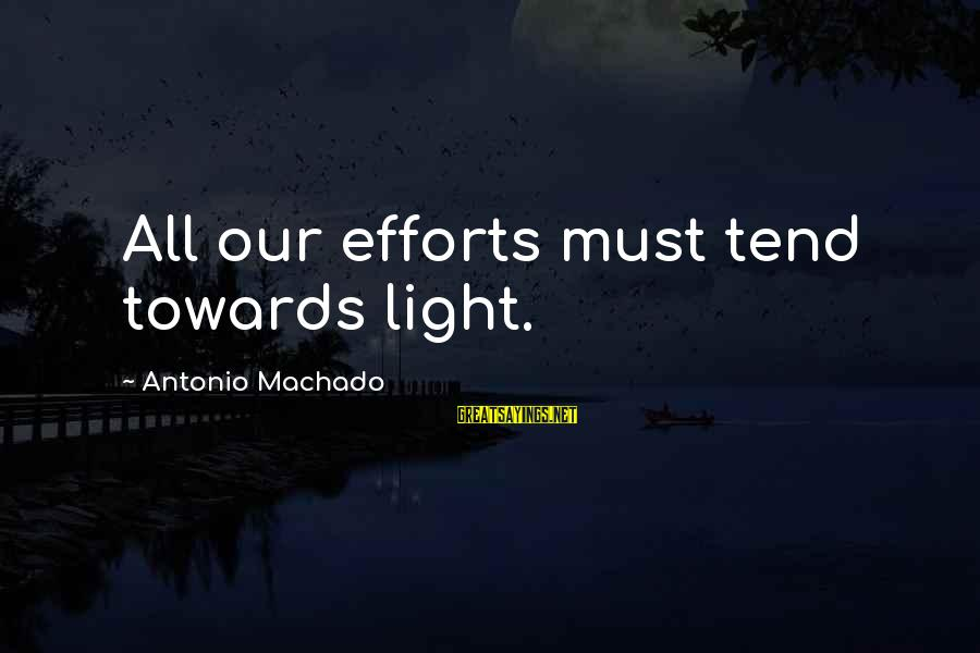 Glitter Wall Sayings By Antonio Machado: All our efforts must tend towards light.