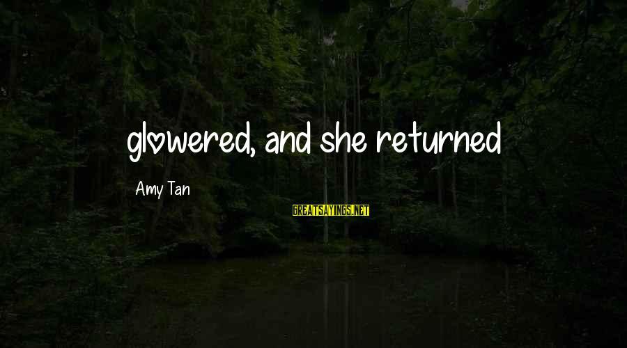 Glowered Sayings By Amy Tan: glowered, and she returned