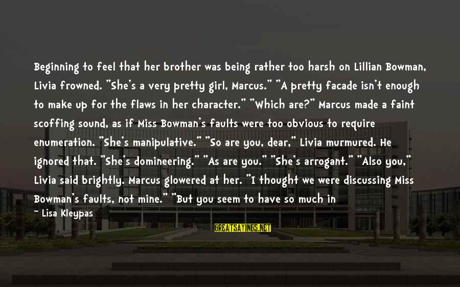 Glowered Sayings By Lisa Kleypas: Beginning to feel that her brother was being rather too harsh on Lillian Bowman, Livia