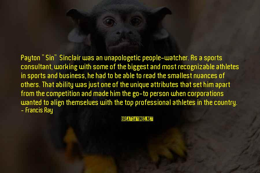 """Go All Out Sports Sayings By Francis Ray: Payton """"Sin"""" Sinclair was an unapologetic people-watcher. As a sports consultant, working with some of"""