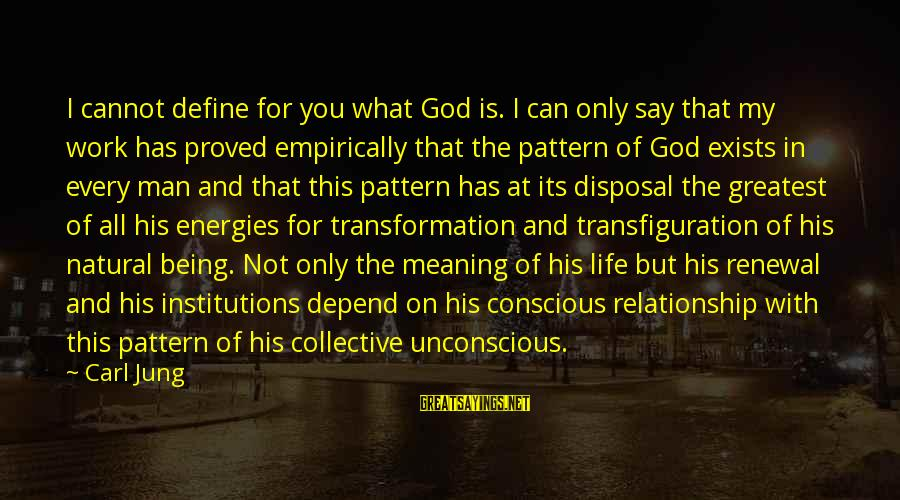 God And Its Meaning Sayings By Carl Jung: I cannot define for you what God is. I can only say that my work