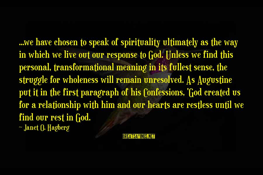 God And Its Meaning Sayings By Janet O. Hagberg: ...we have chosen to speak of spirituality ultimately as the way in which we live