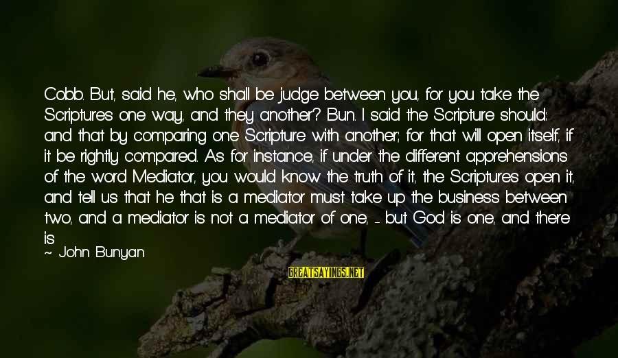 God And Its Meaning Sayings By John Bunyan: Cobb. But, said he, who shall be judge between you, for you take the Scriptures