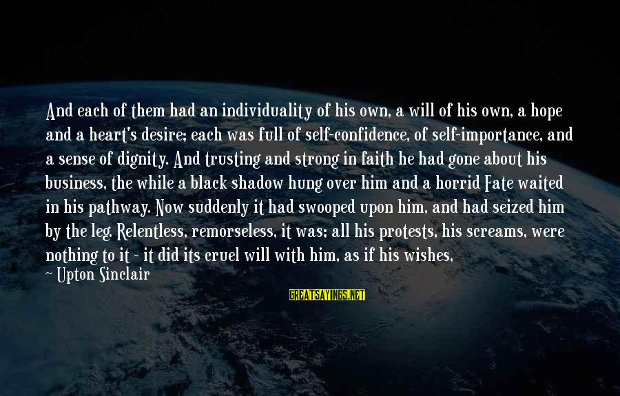 God And Its Meaning Sayings By Upton Sinclair: And each of them had an individuality of his own, a will of his own,
