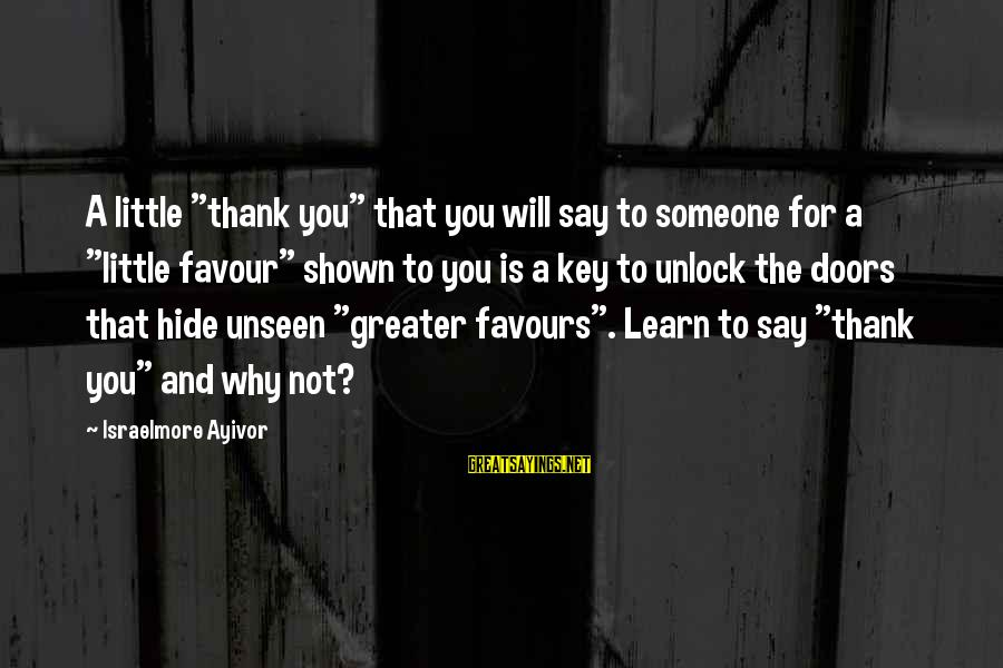 """God And Thanksgiving Sayings By Israelmore Ayivor: A little """"thank you"""" that you will say to someone for a """"little favour"""" shown"""