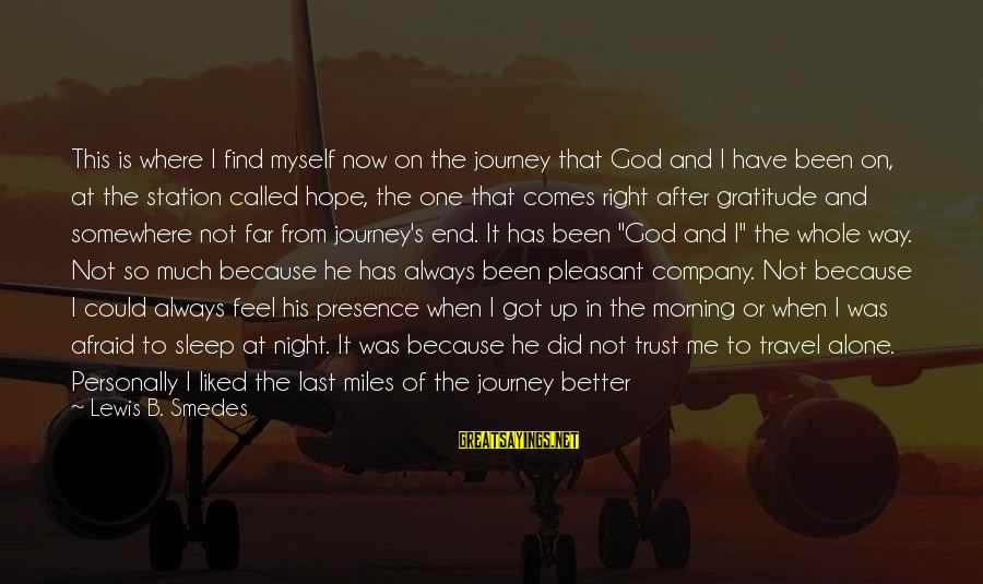God Comes First Sayings By Lewis B. Smedes: This is where I find myself now on the journey that God and I have