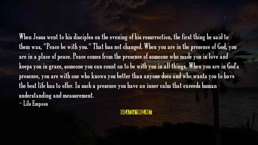 God Comes First Sayings By Lila Empson: When Jesus went to his disciples on the evening of his resurrection, the first thing
