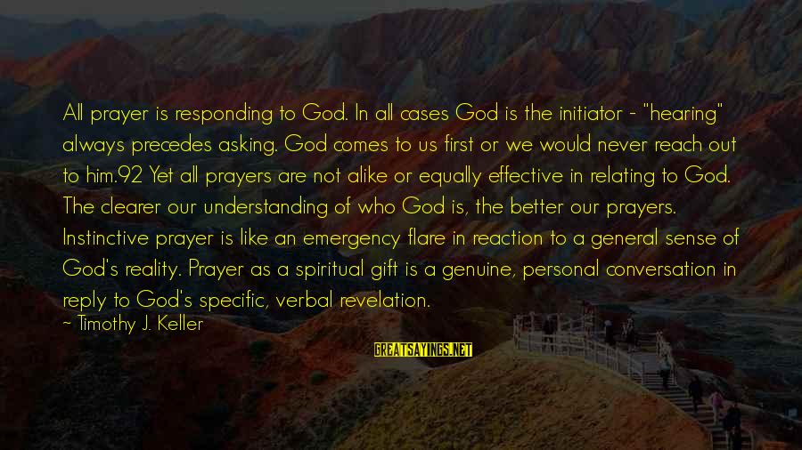 """God Comes First Sayings By Timothy J. Keller: All prayer is responding to God. In all cases God is the initiator - """"hearing"""""""
