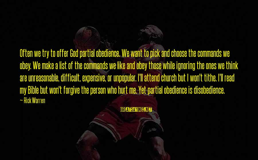 God Forgive Me Sayings By Rick Warren: Often we try to offer God partial obedience. We want to pick and choose the