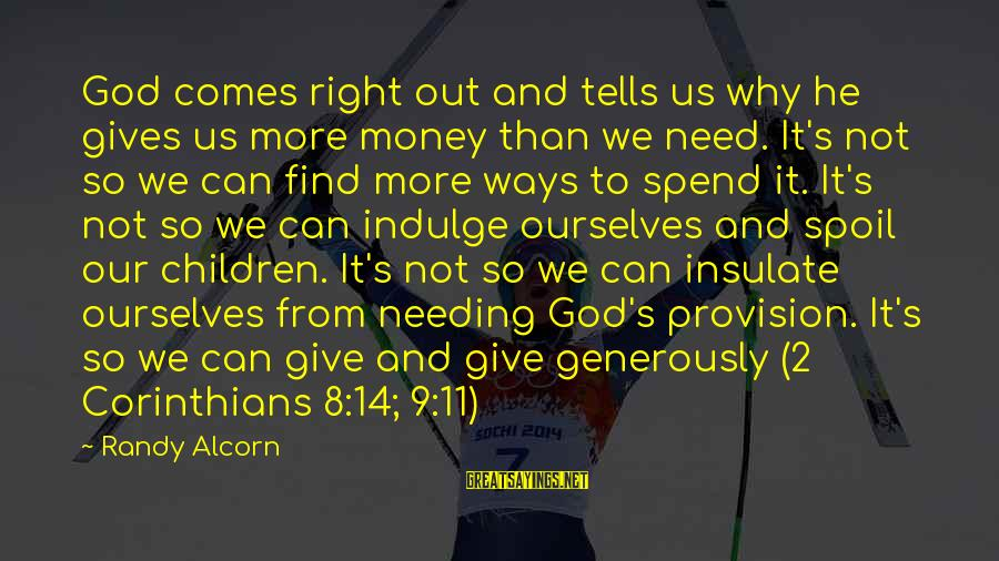 God Generosity Sayings By Randy Alcorn: God comes right out and tells us why he gives us more money than we